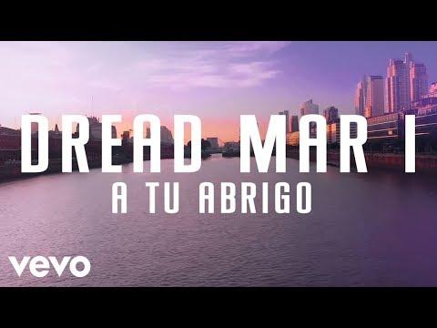 Dread Mar I - A Tu Abrigo (Official Lyric Video)