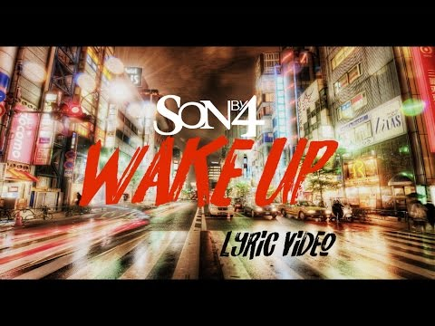 Son By 4 - Wake Up (Official Lyric Video)