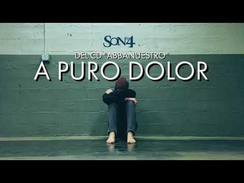 Son By 4 - A Puro Dolor