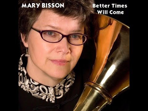 Mary Bisson - Better Times Will Come (Janis Ian) solo Horn
