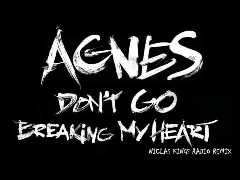 Agnes - Don't Go Breaking My Heart (Niclas Kings Radio Remix) [Official]