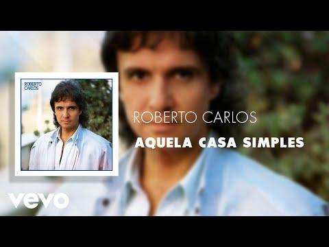 Roberto Carlos - Aquela Casa Simples (Áudio Oficial)