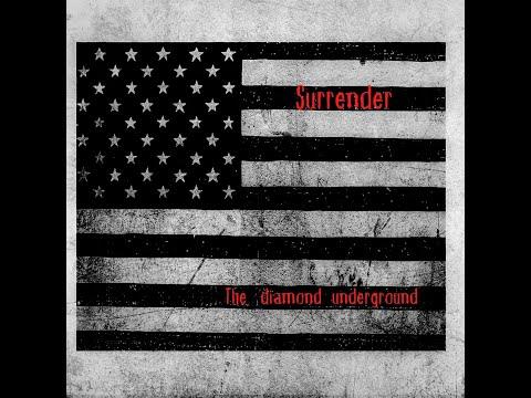 Surrender - By: the diamond underground   - 2020 Indie Rock - Music and Lyrics