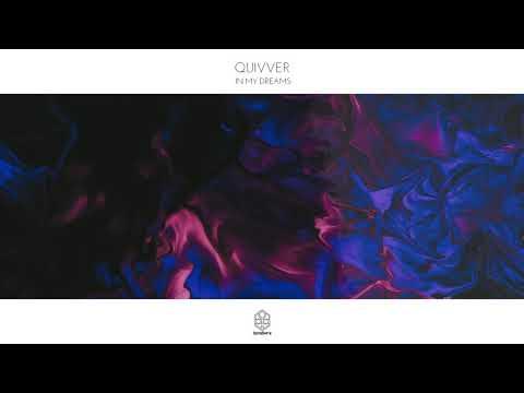 Quivver - In My Dreams