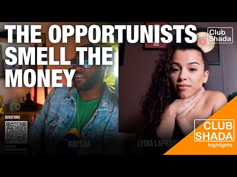 The opportunists smell the money | Lydia Laprade | Club Shada Highlights