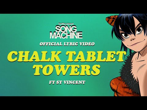 Gorillaz - Chalk Tablet Towers ft. St. Vincent (Official Lyric Video)