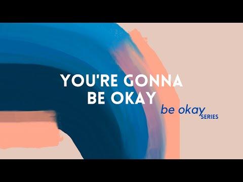 You're Gonna Be Okay | 15 Minute Affirmation | #BeOkaySeries