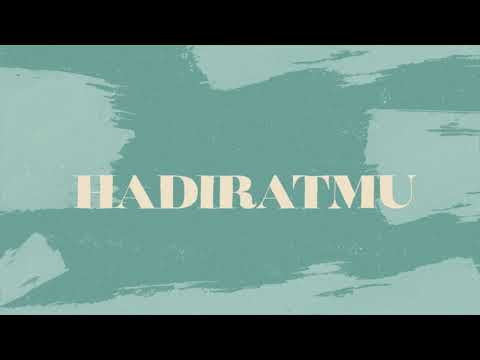 Hadirat-Mu (Official Lyrics Video) - JPCC Worship