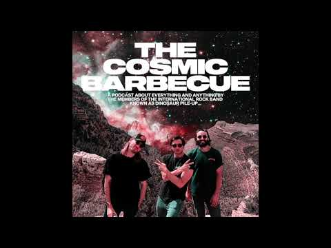 The Cosmic Barbecue: Ep. 13: Mike The Band
