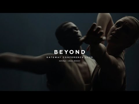 Beyond | Worship + Dance Feature | Gateway Conference 2020