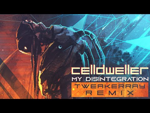 Celldweller - My Disintegration (TweakerRay Remix)