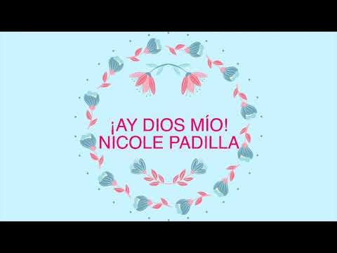 Nicole Padilla - ¡Ay Dios Mío! (Lyric Video)