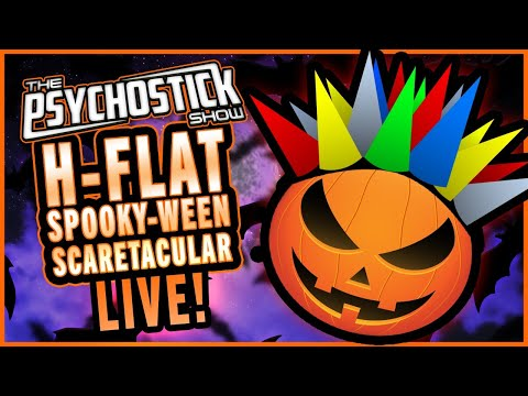 The Psychostick Show: H-Flat Spooky-ween Scaretacular LIVE!