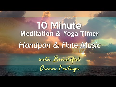 10 Minute Yoga Meditation Workout Timer - Handpan & Flute Relaxing Music