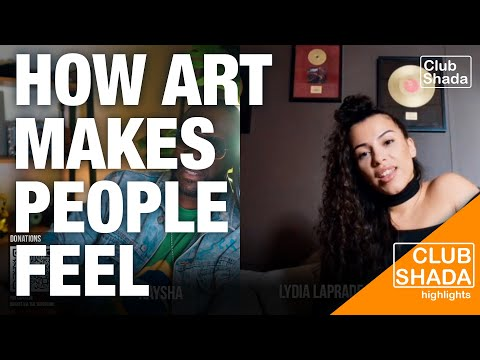 What matter is how Art makes people feel | Lydia Laprade | Club Shada