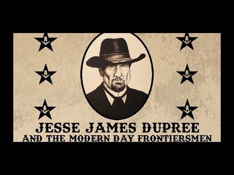 JESSE JAMES DUPREE & THE MODERN DAY FRONTIERSMEN