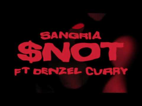 $NOT - Sangria (feat. Denzel Curry) [Official Audio]
