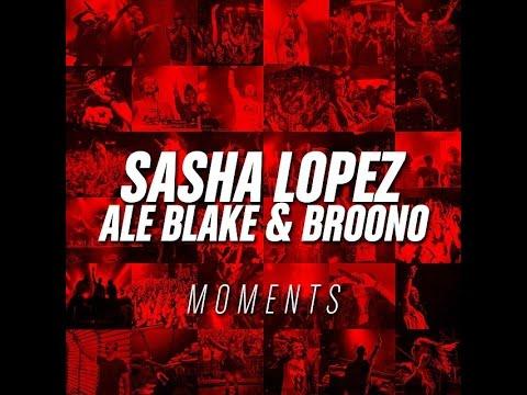 Sasha Lopez - Moments ft Ale Blake & Broono (Official Lyric Video)