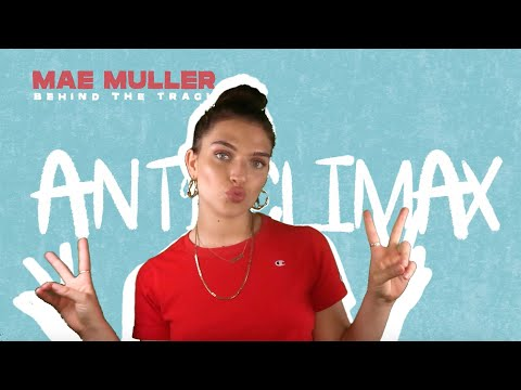 Mae Muller - Anticlimax (Behind The Track)