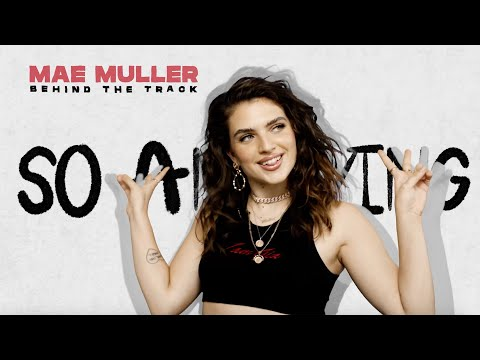 Mae Muller - So Annoying (Behind The Track)