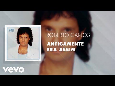 Roberto Carlos - Antigamente Era Assim (Áudio Oficial)