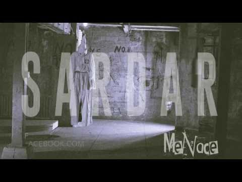 Menace - Sardar (Candyman 187) ft. the Havenotz, Shavo Odadjian, & Robin Diaz