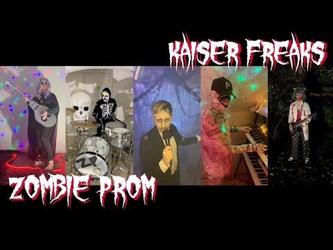 ZOMBIE PROM - KAISER FREAKS