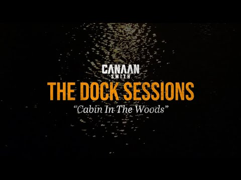 """Canaan Smith: The Dock Sessions - """"Cabin In The Woods"""""""