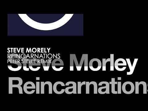 Steve Morely - Reincarnations (Peter Steele Remix)