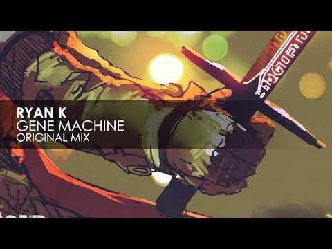 Ryan K - Gene Machine
