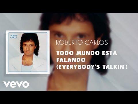 Roberto Carlos - Todo Mundo Está Falando (Everybody's Talkin') (Áudio Oficial)