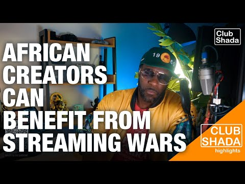 How african creators can benefit from the streaming wars | Club shada