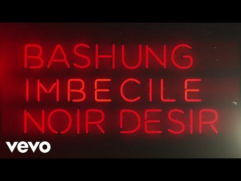 Noir Désir, Alain Bashung - Imbécile (Lyric Video)