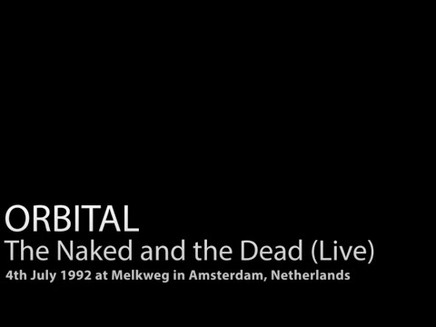 ORBITAL - The Naked and the Dead Live - 4th July 1992 - Melkweg in Amsterdam Netherlands - Video