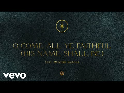 Passion - O Come All Ye Faithful (His Name Shall Be) [Audio] ft. Melodie Malone