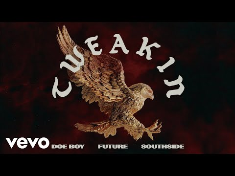 Doe Boy, Southside - Tweakin (Official Audio) ft. Future