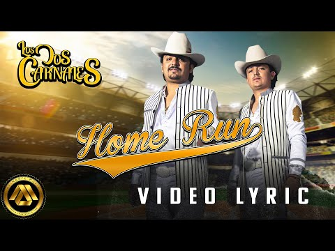 Los Dos Carnales - Home Run (Video Lyric)