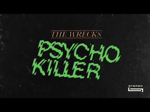 "The Wrecks - ""Psycho Killer"""