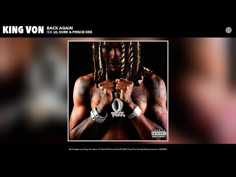 King Von - Back Again (Audio) (feat. Lil Durk & Prince Dre)