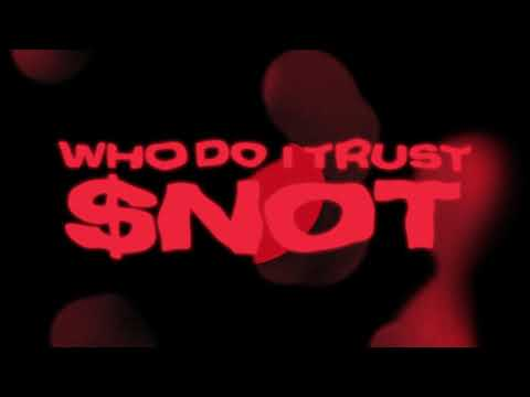 $NOT - Who Do I Trust [Official Audio]