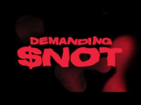 $NOT - Demanding [Official Audio]