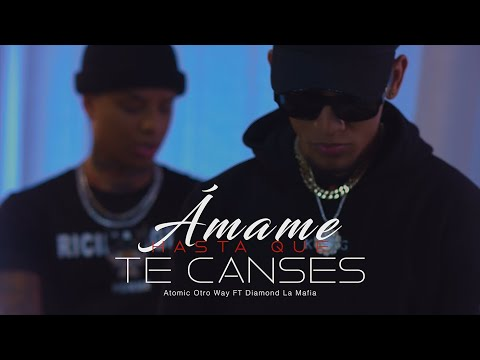Atomic Otro Way FT Diamond La Mafia - Amame Hasta Que Te Canses (Video Oficial)