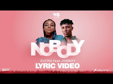 Zuchu ft Joeboy - Nobody (Lyric Video)
