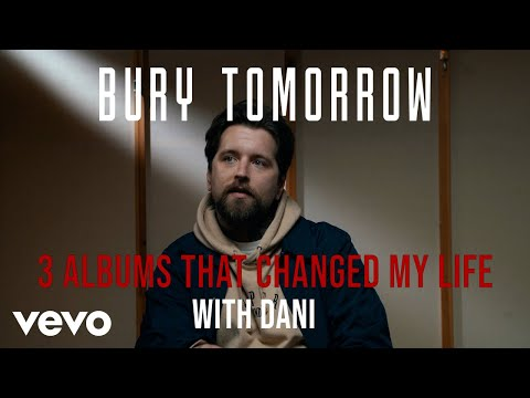 Bury Tomorrow - Three Albums That Changed My Life (Dan)