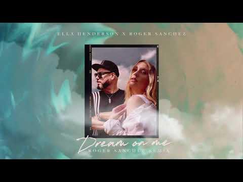 Ella Henderson x Roger Sanchez – Dream On Me (Roger Sanchez Remix)