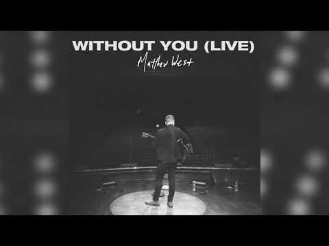 Matthew West - Without You (Official Live Audio)