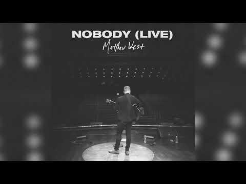 Matthew West - Nobody (Official Live Audio)