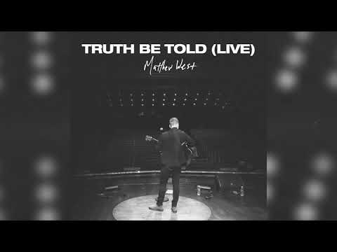 Matthew West - Truth Be Told (Official Live Audio)