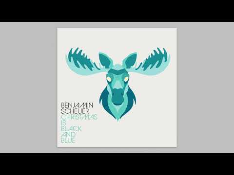 Benjamin Scheuer - Christmas Is Black And Blue [Official Audio]
