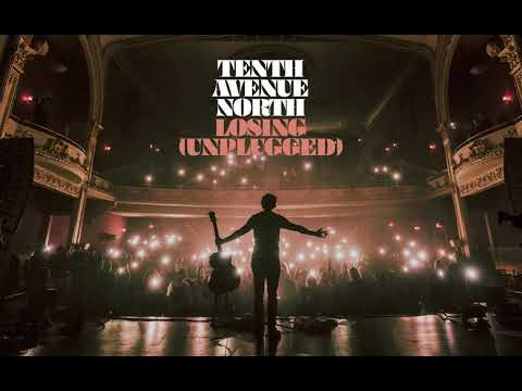 Tenth Avenue North - Losing (Unplugged Audio)